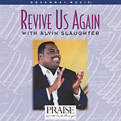 Revive Us Again by Alvin Slaughter