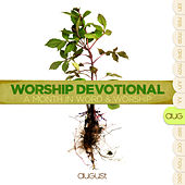 Worship Devotional - August by Various Artists