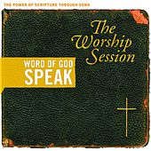 Word of God Speak the Worship Session by Various Artists