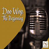 Doo Wop, The Beginning by Various Artists
