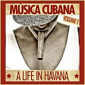 Música Cubana - A Life In Havana, Vol. 1 de Various Artists