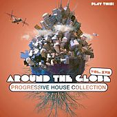 Around The Globe, Vol. 17 - Progressive House Collection de Various Artists