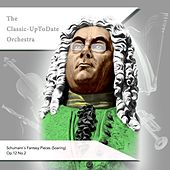 Schumann´s Fantasy Pieces (Soaring) Op.12 No.2 by The Classic-UpToDate Orchestra