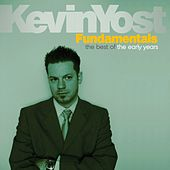 Kevin Yost Fundamentals (The Best of the Early Years) by Kevin Yost