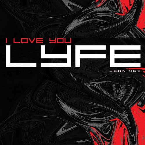 I Love You by Lyfe Jennings