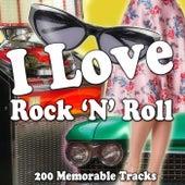 I Love Rock 'n' Roll (200 Memorable Tracks) by Various Artists