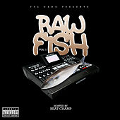 Raw Fish, Vol. 1 (Hosted By Beat Champ) by Various Artists