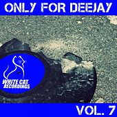 Only for Deejay Vol. 7 de Various Artists