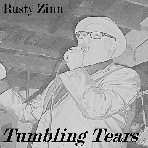 Tumbling Tears - Single by Rusty Zinn