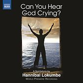 Lokumbe: Can You Hear God Crying? by Various Artists