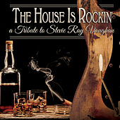 The House Is Rockin' - A Tribute to Stevie Ray Vaughan de Various Artists