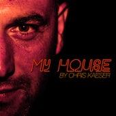 My House by Chris Kaeser