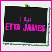 I Am Etta James by Etta James