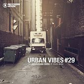 Urban Vibes - The Underground Sound of House Music, Vol. 29 by Various Artists