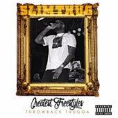 Greatest Freestyles Throwback Thugga de Slim Thug