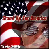 Stand Up for America by Trade Martin