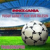 Yusuf Güney - Vur Vur Inlesin - Inno Trabzonspor by The World-Band