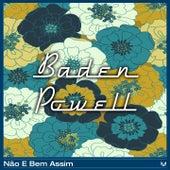 Não E Bem Assim de Baden Powell