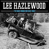I've Made Enough Mistakes Today von Lee Hazlewood