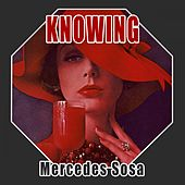 Knowing by Mercedes Sosa