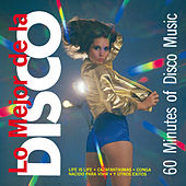 Lo Mejor de la Disco 60 Minutes Of Disco Music von Various Artists
