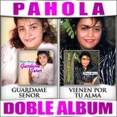 Guardame Señor / Vienen por Tu Alma (Doble Album) by Pahola Marino