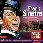 Frank Sinatra (Clasic Hits) [Mi King Of Music] [40 Original Hit Recording Digitally Remastered] by Frank Sinatra
