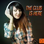The Club Is Here by Various Artists