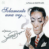 Solamente una Vez (La Música de Agustín Lara) von Joaquin Borges