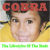 Tha Lifestyles of Tha Made by Cobra