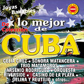 Lo Mejor de Cuba - Joyas Bailables de Colección de Various Artists