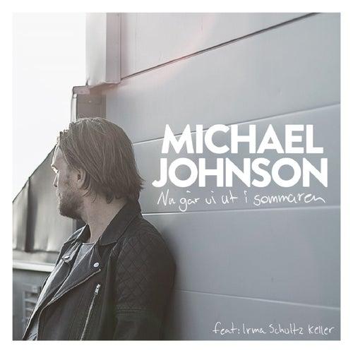Nu går vi ut i sommaren by Michael Johnson
