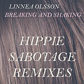 Breaking and Shaking (Hippie Sabotage Remixes) by Linnea Olsson