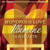 Wondrous Love, Illumine Our Hearts: Christmas With Wartburg 2014 von Various Artists