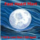 I Fell in Love Then I Fell Apart de Fast Heart Mart