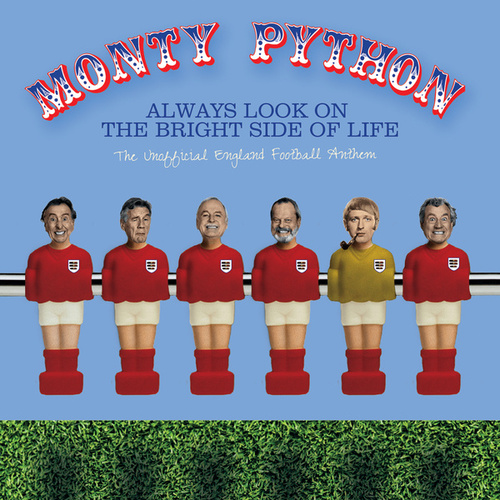Always Look On The Bright Side Of Life by Monty Python