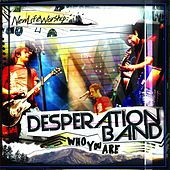 Who You Are by Desperation Band