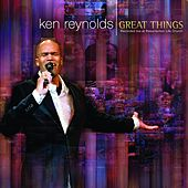 Great Things by Ken Reynolds