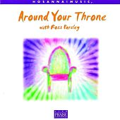 Around Your Throne by Ross Parsley