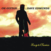 On Guitar...Dave Edmunds: Rags & Classics de Dave Edmunds
