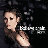 Believe Again by Delta Goodrem