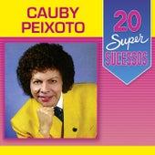 20 Super Sucessos Cauby Peixoto de Cauby Peixoto
