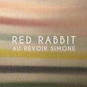Red Rabbit by Au Revoir Simone