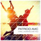 (I Will) Always Love You by Patricio AMC