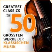 Greatest Classics: Die 50 größten Werke der klassischen Musik by Various Artists