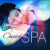 Classical Choice: Classical Spa by Various Artists