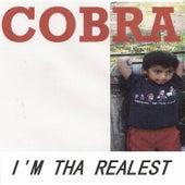 I'm Tha Realest by Cobra