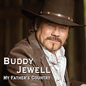 My Father's Country by Buddy Jewell
