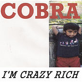 I'm Crazy Rich by Cobra