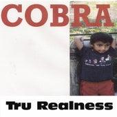 Tru Realness by Cobra